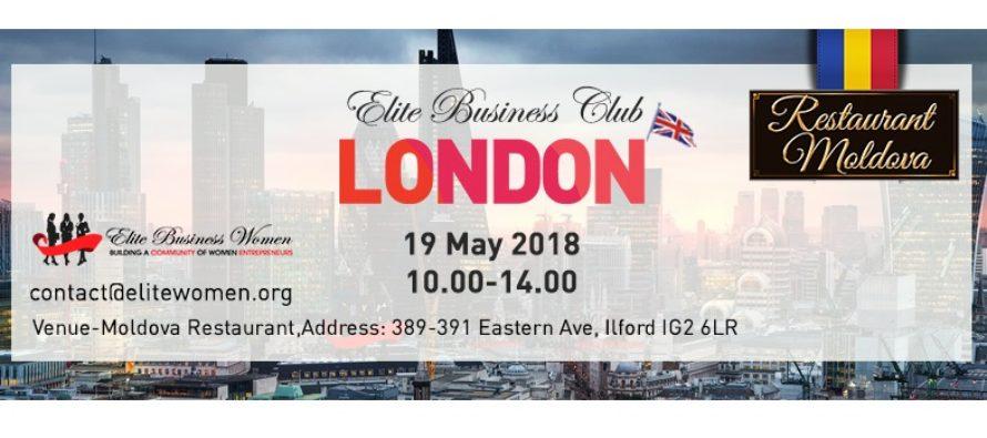 Conferinta Elite Business Club de la Londra se va desfasura pe 19 mai la Restaurantul Moldova. Bianca Tudor: Femeile tin la latura umana, dar business-ul inseamna bani